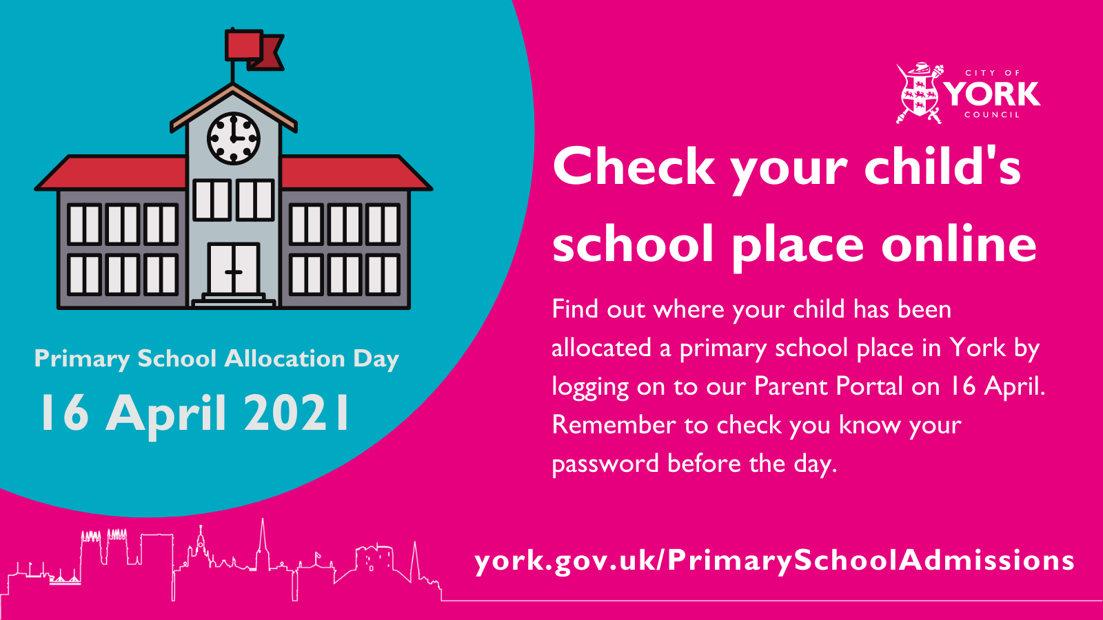 Text reads: Primary School Allocation Day, 16 April 2021. Check your child's school place online. Find out where your child has been allocated a primary school place by logging on to our Parent Portal on 16 April. Remember to check you know your password before the day.